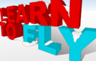 Learn to Fly !