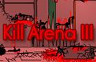 Kill Arena III Incomplete