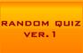 The Random Quiz Ver.1