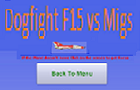 DogFight F15 vs Migs