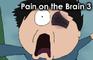Pain on the Brain 3