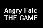 Angry Faic : The Game