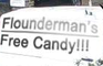 Flounderman's Free Candy