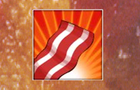 April Fool's '10: Bacon