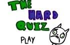 The Hard Quiz