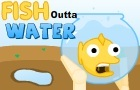 Fish Outta Water