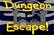 Dungeon Escape!