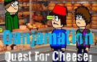 Quest For Cheese