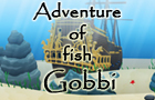 Adventure of fish Gobbi