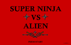 Super Ninja VS Alien