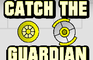 Catch The Guardian - 1