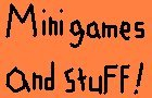 Mini Games And Stuff