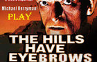 The Hills Have Eyebrows