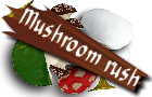 Mushroom Rush