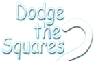 Dodge The Squares