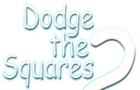 Dodge The Squares