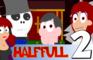 Half Full Episode 2