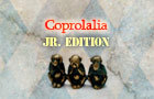 Coprolalia Jr. Edition