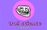 Troll Science Cartoon #1