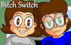 2.3 Bitch Switch