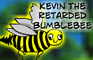 Kevin, the Retarded Bee