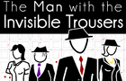 The Invisible Trousers