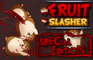 Fruit Slasher: Special Ed