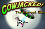Cowjacked: the harvest mo