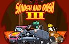 Smash and Dash 3