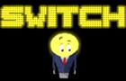 ~Switch~