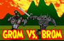 Grom vs. Brom