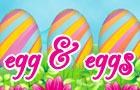 Egg & Eggs