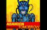 Abandon Tomorrow