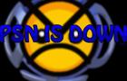PSN is Down?!