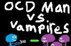 OCD Man vs Vampires