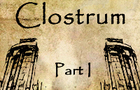 Clostrum Part I