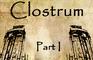Clostrum Part I