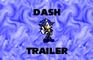 Dash Adventure Trailer