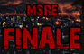 M.S.R.E Finale Unfinished