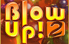 Blow up 2!