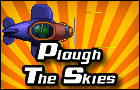 Plough The Skies