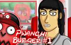 Pwanchi Burger Episode 1