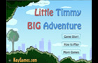 LittleTimmy BIG Adventure