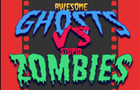 Ghosts vs Zombies