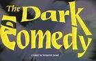 Dark Comedy Rough Trailer