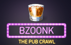Bzoonk - The Pub Crawl