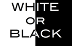 White or Black