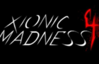 Xionic Madness 4 Part-2