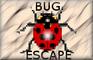 Bug Escape