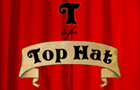 T is for Top Hat